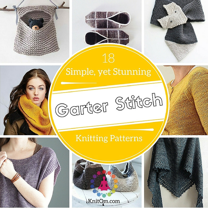 18 Simple Yet Stunning Garter Stitch Knitting Patterns Knit Om